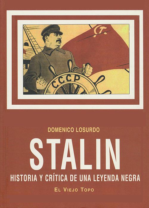 Stalin: History and Criticism of a Black Legend by D. Losurdo